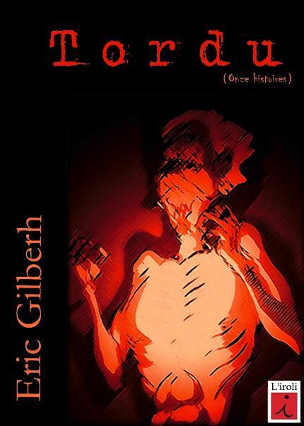 Tordu de Eric Gilberh