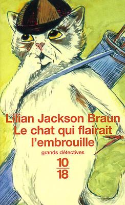 Le chat qui flairait l'embrouille de Lilian Jackson Braun