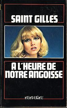 A l'heure de notre angoisse Saint Gilles alias G.J Arnaud